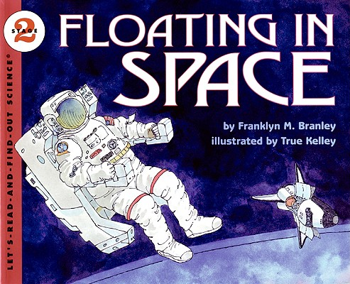 Floating in Space By Branley, Franklyn Mansfield/ Kelley, True (ILT)